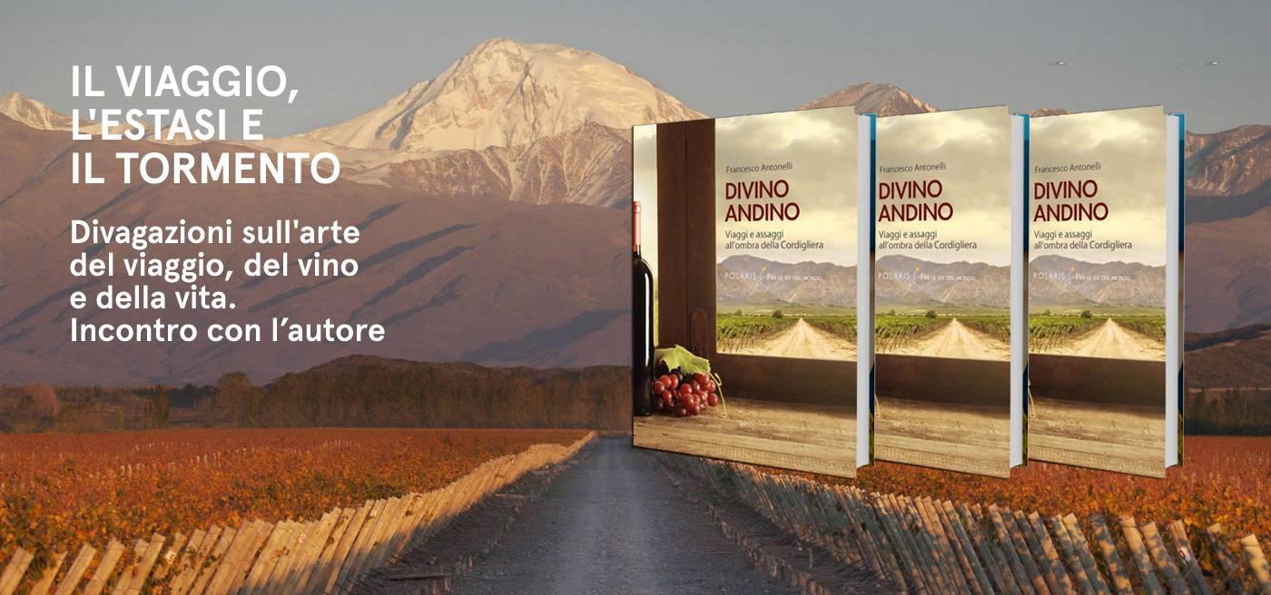 Lunedì 27.02.2017 – IL VIAGGIO, L'ESTASI E IL TORMENTO Divagazioni sull'arte del viaggio, del vino e della vita.